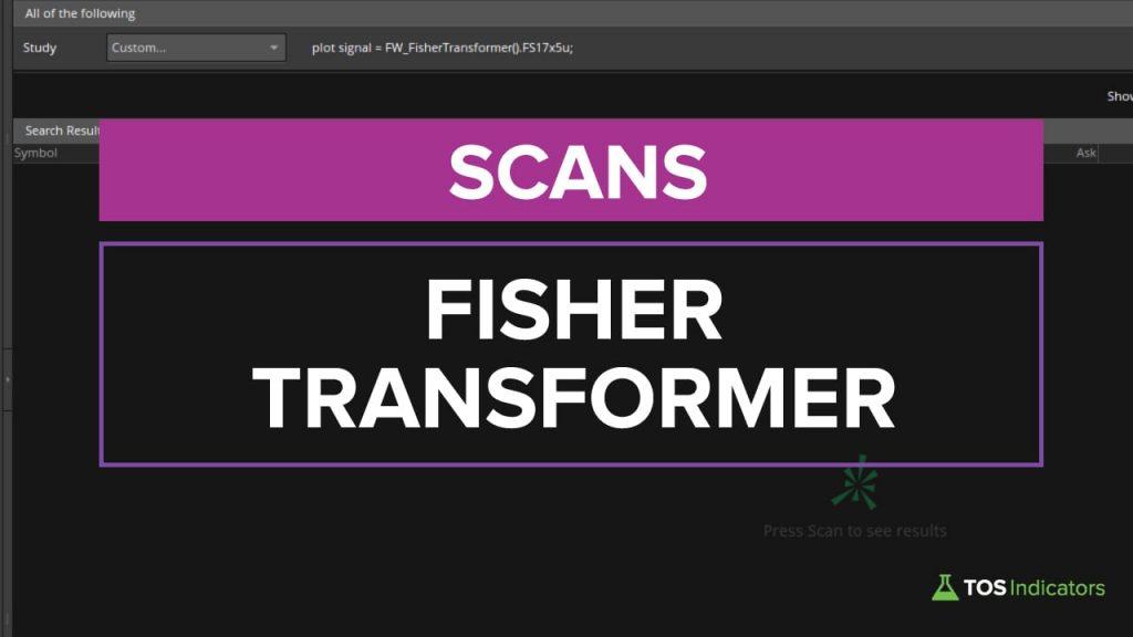 FW_FisherTransformer Scans for ThinkOrSwim